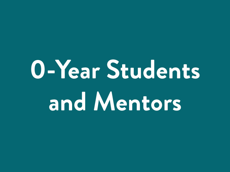 What is the role of our 0-year students and mentors?